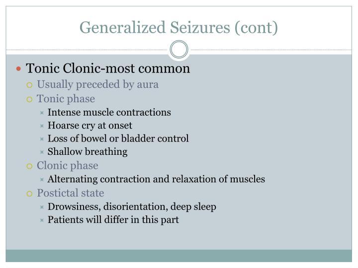 Generalized Seizures (cont)