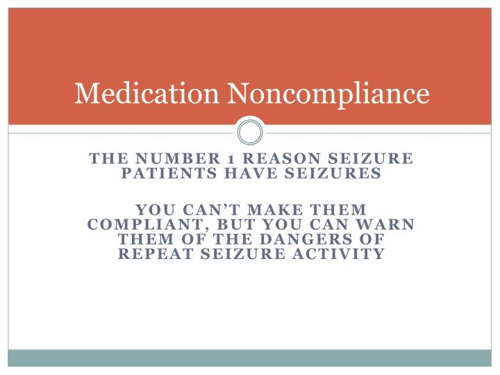 Medication Noncompliance