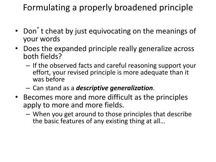 Formulating a properly broadened principle