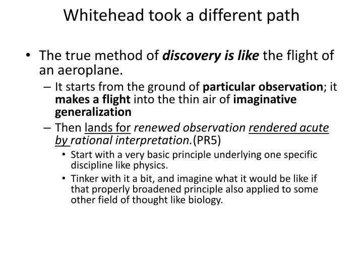 Whitehead took a different path