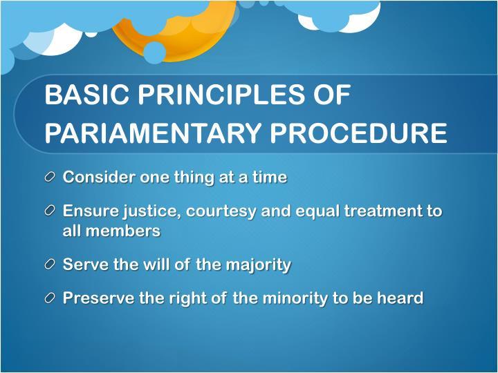 BASIC PRINCIPLES OF PARIAMENTARY PROCEDURE