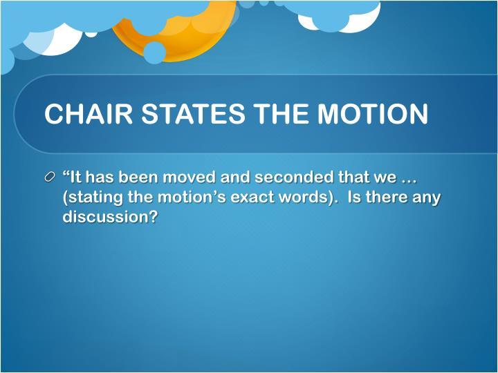 CHAIR STATES THE MOTION