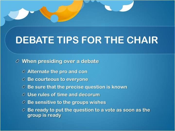 DEBATE TIPS FOR THE CHAIR