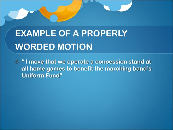 EXAMPLE OF A PROPERLY WORDED MOTION