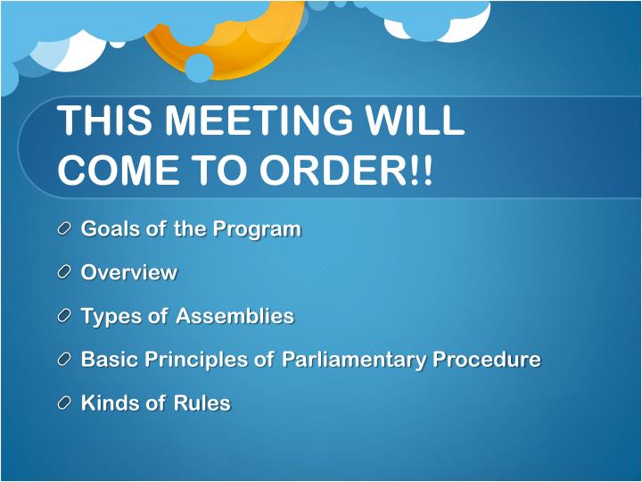 THIS MEETING WILL COME TO ORDER!!