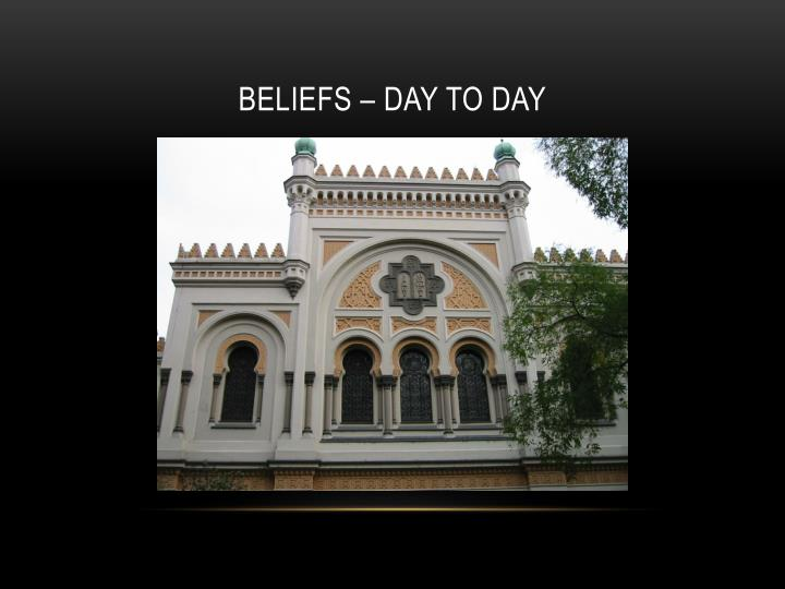 Beliefs – Day to day