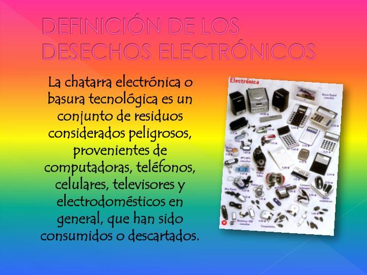 DEFINICIÓN DE LOS DESECHOS ELECTRÓNICOS