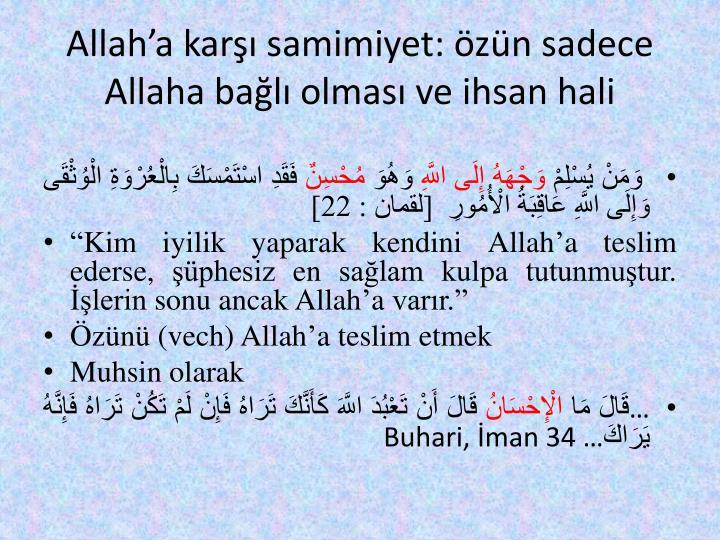 Allaha kar samimiyet: zn sadece Allaha bal olmas ve ihsan hali