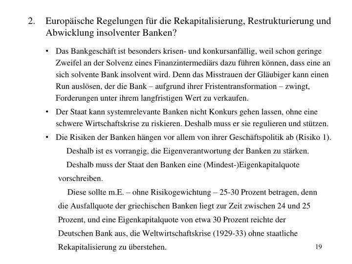 Europäische Regelungen für die Rekapitalisierung, Restrukturierung und Abwicklung insolventer Banken?
