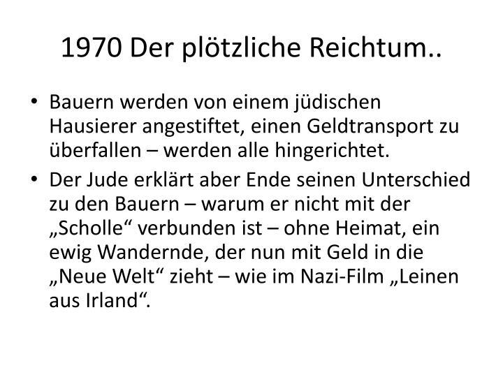 1970 Der plötzliche Reichtum..