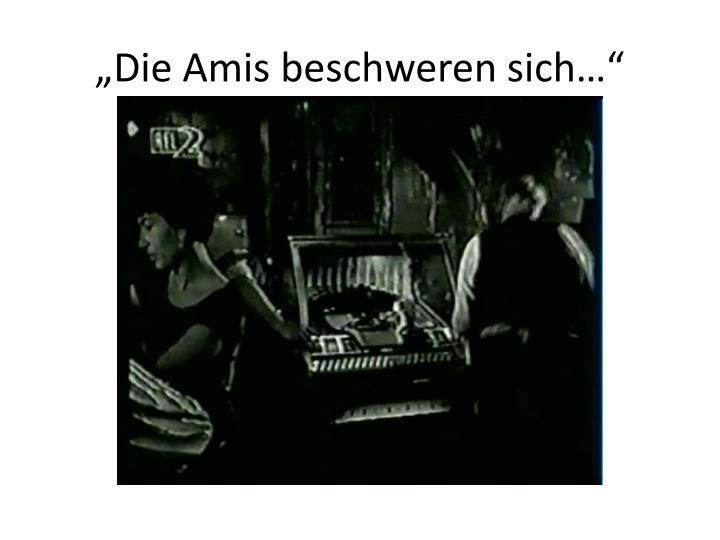 """""""Die Amis beschweren sich…"""""""
