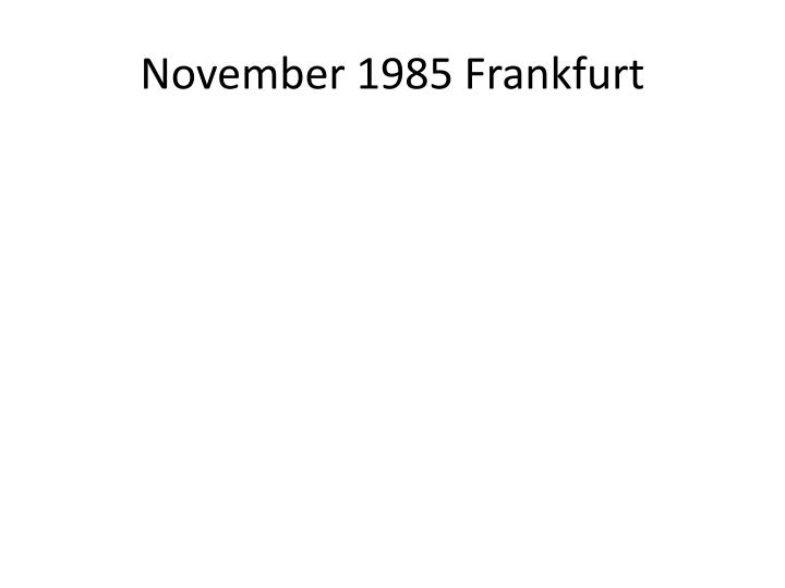 November 1985 Frankfurt
