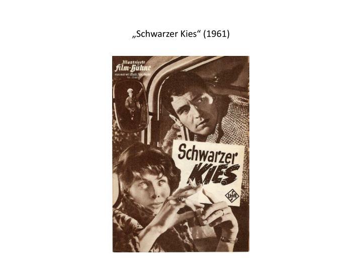 """""""Schwarzer Kies"""" (1961)"""