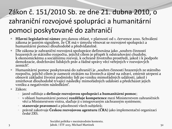 Zkon . 151/2010 Sb. ze dne 21. dubna 2010, o zahranin rozvojov spoluprci a humanitrn pomoci poskytovan do zahrani