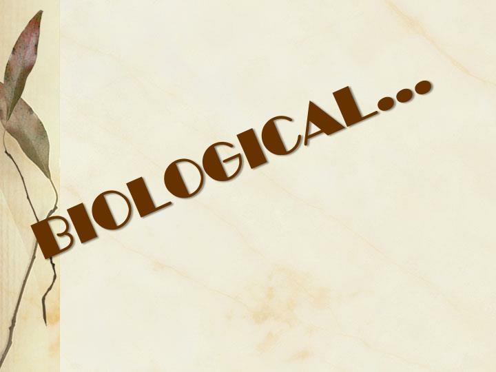 BIOLOGICAL…