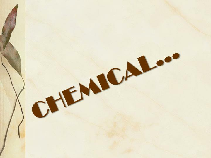 CHEMICAL…