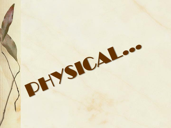 PHYSICAL…
