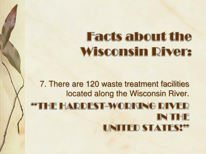 Facts about the Wisconsin River: