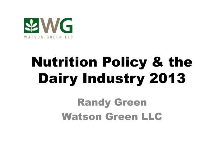 Nutrition policy the dairy industry 2013