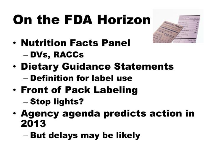 On the FDA Horizon …