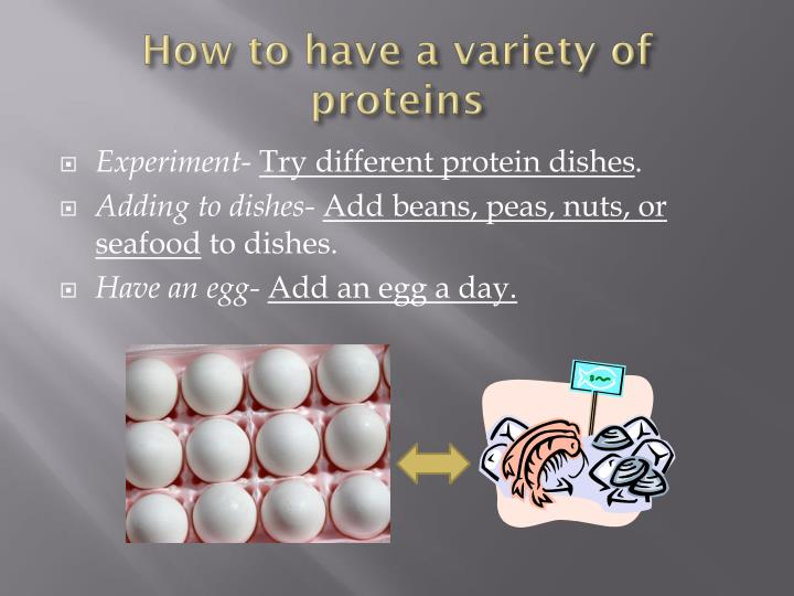 How to have a variety of proteins