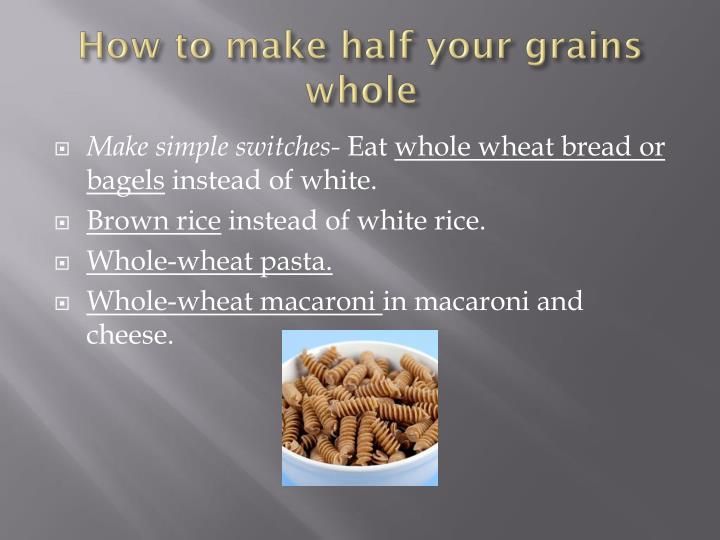 How to make half your grains whole