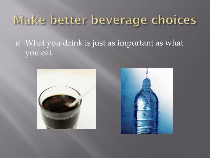 Make better beverage choices