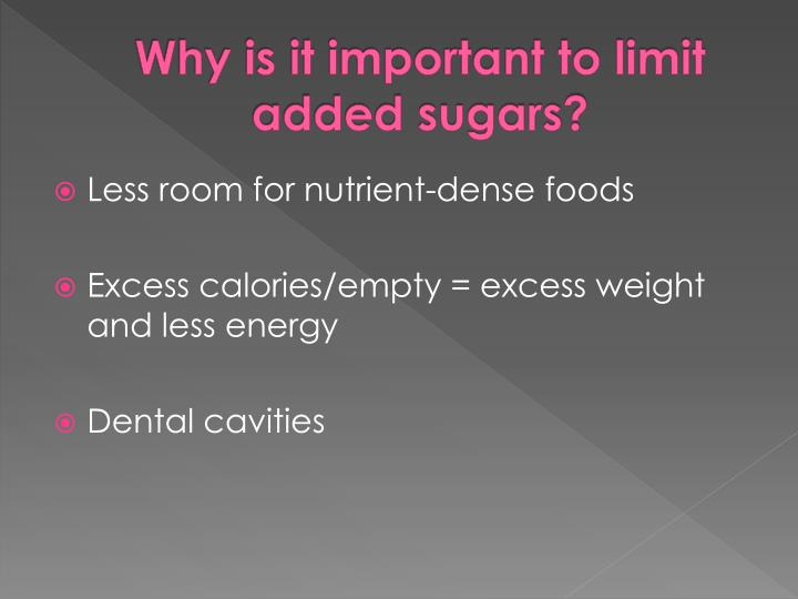 Why is it important to limit added sugars?