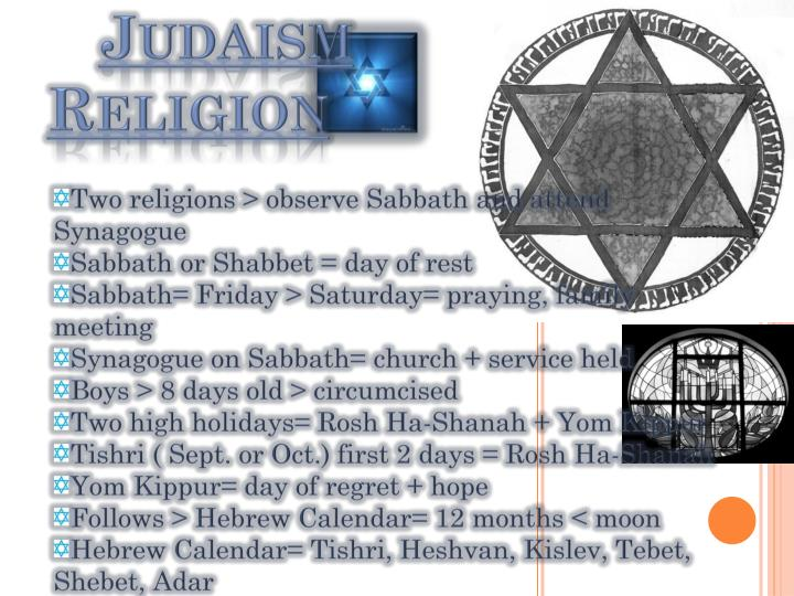 Two religions > observe Sabbath and attend Synagogue
