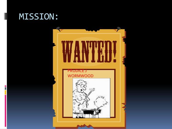 MISSION: