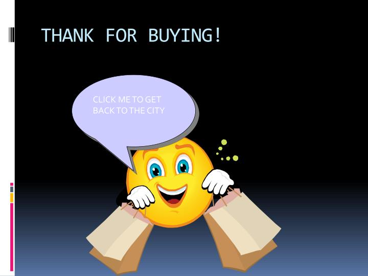 THANK FOR BUYING!
