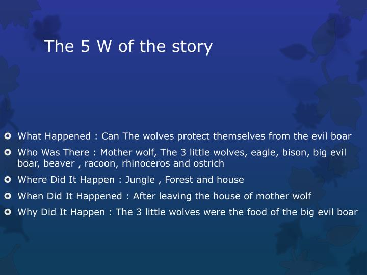 The 5 W of the story
