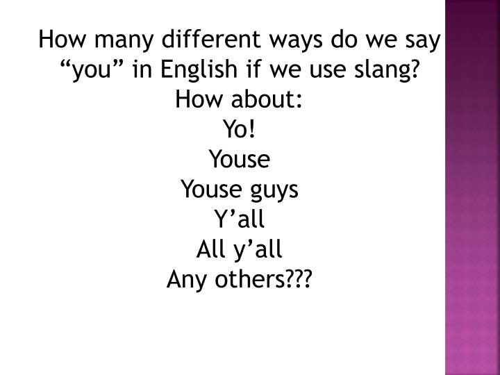 "How many different ways do we say ""you"" in"