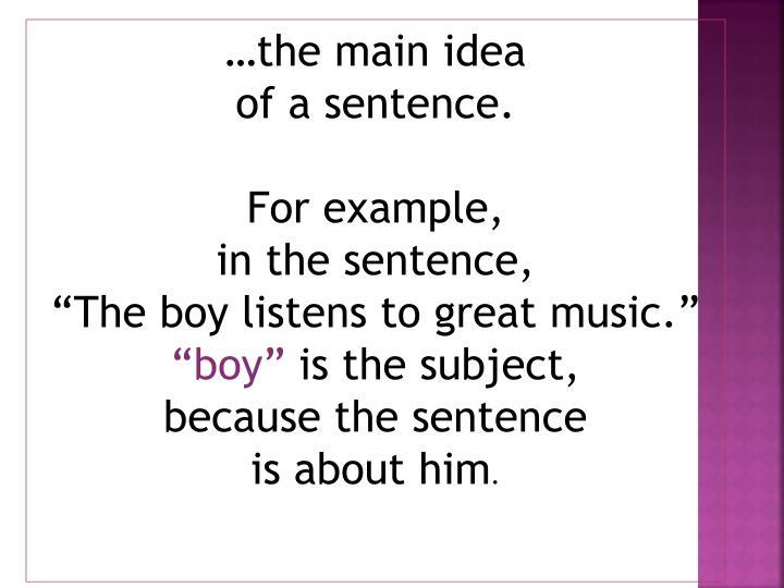 …the main idea