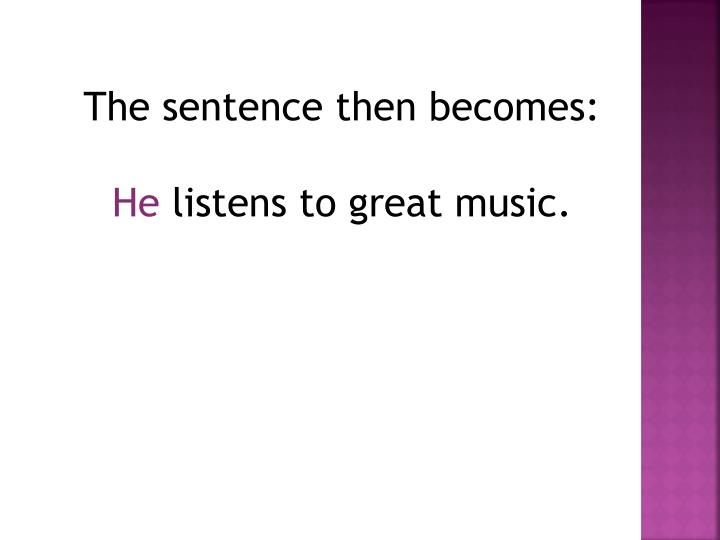 The sentence then becomes