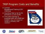 trip program costs and benefits