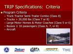 trip specifications criteria