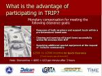 what is the advantage of participating in trip