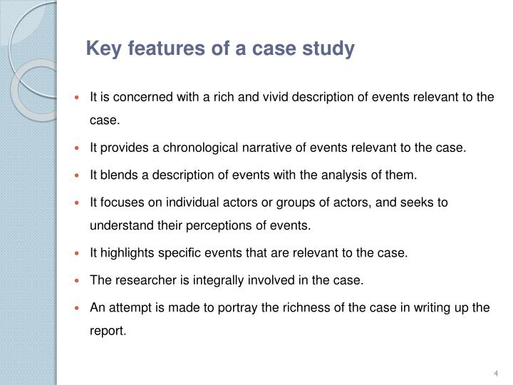 Key features of a case study