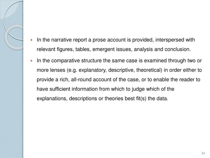 In the narrative report a prose account is provided, interspersed with relevant