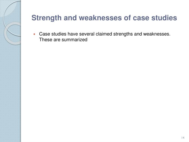Strength and weaknesses of case studies