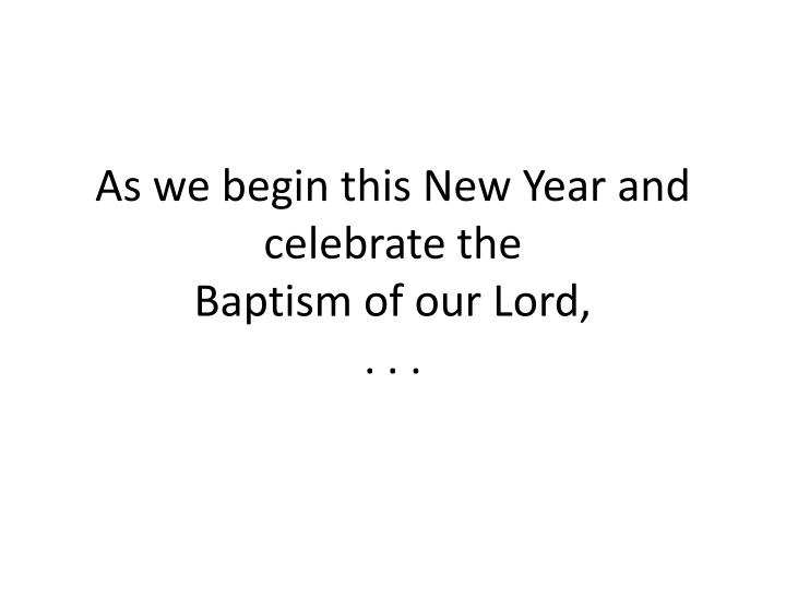 As we begin this New Year and celebrate the