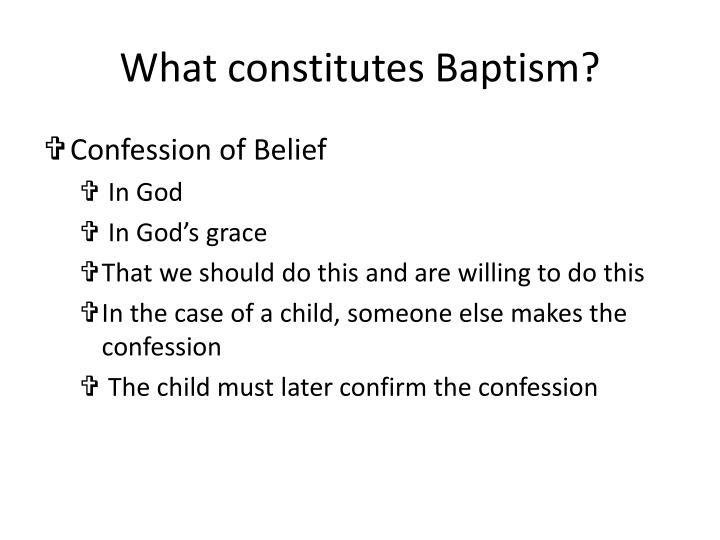 What constitutes Baptism?