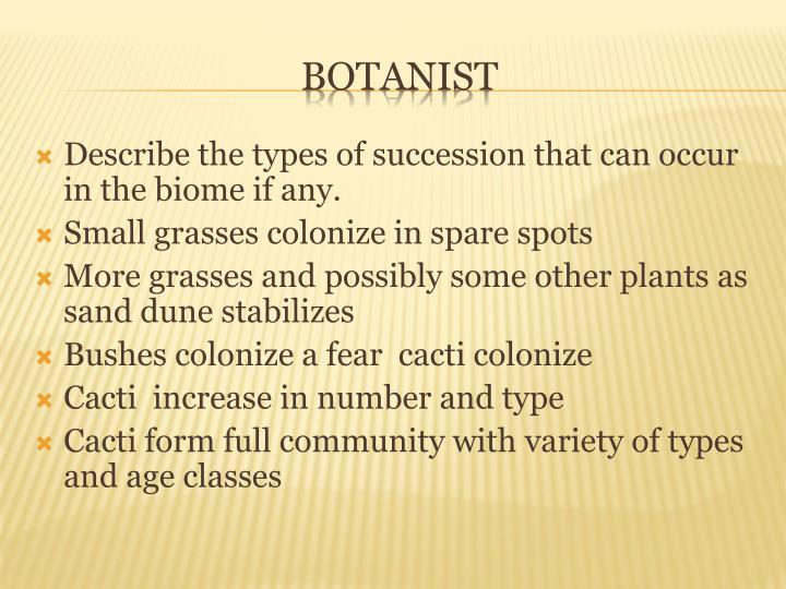 Describe the types of succession that can occur in the biome if any.