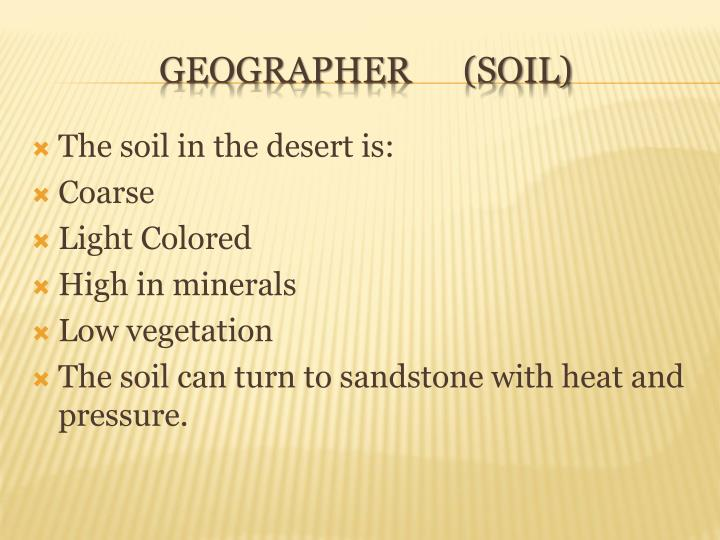 The soil in the desert is: