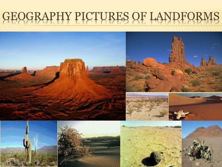 Geography Pictures of landforms