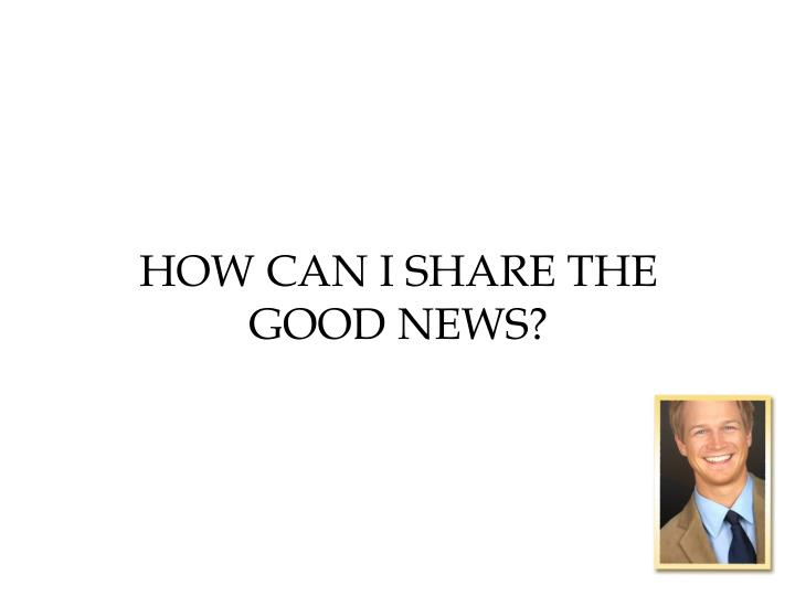How can I share the good news?