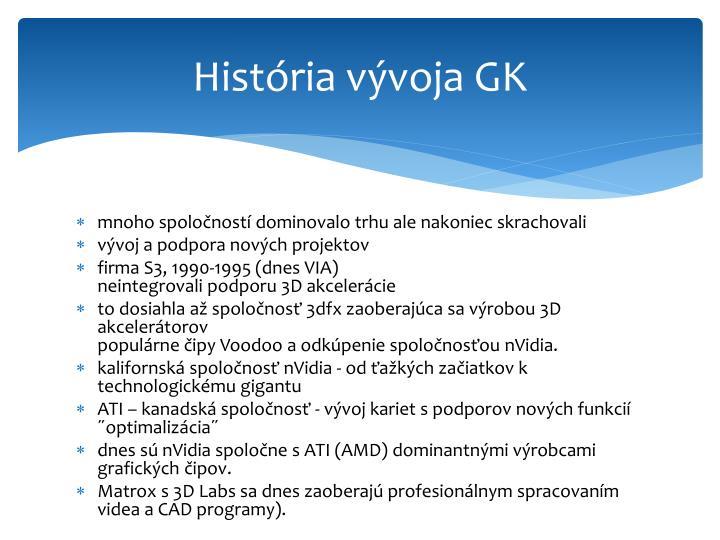 História vývoja GK