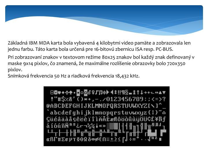 Základná IBM MDA karta bola vybavená 4