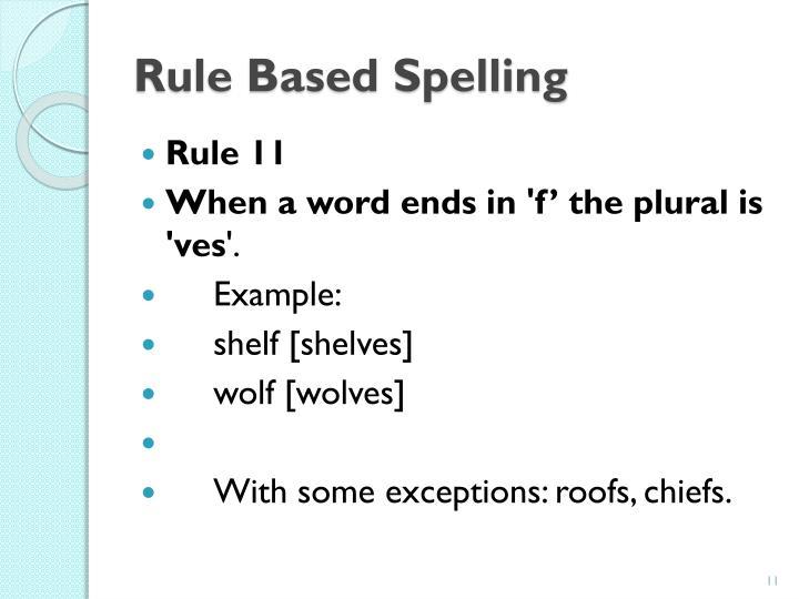 Rule Based Spelling